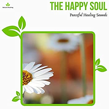 The Happy Soul - Peaceful Healing Sounds