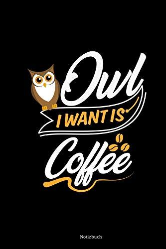 Notizbuch: DIN A5 Liniert Notizblock Für Kaffeeliebhaber | Eule Vögelbeobachter Notizheft | Lustige Kaffee Sprüche Dankbarkeitsbuch & Planer