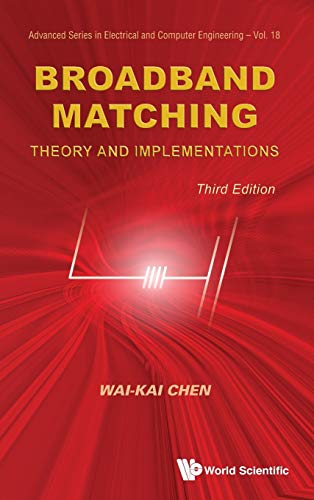 Broadband Matching: Theory and Implementations (3rd Edition) (Advanced Electrical and Computer Engineering)