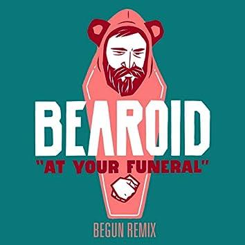 At Your Funeral - beGun Remix