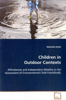 Kyttä Marketta: Children in Outdoor Contexts