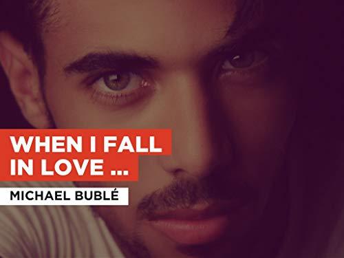 When I Fall in Love (Bublé! NBC Special - Live) im Stil von Michael Bublé