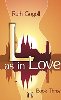L as in Love (Book Three) by [Ruth Gogoll, Susan Way]