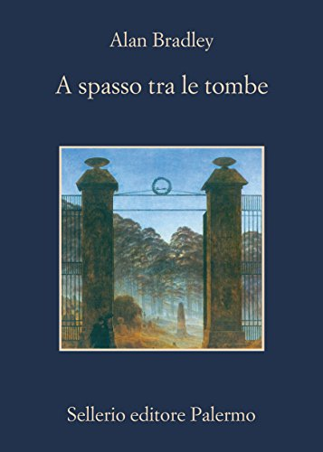 A spasso tra le tombe (Le indagini di Flavia de Luce Vol. 3)