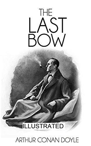His Last Bow illustrated (English Edition)