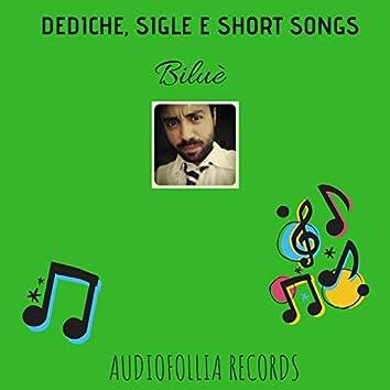 Dediche, sigle e short songs