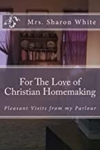 For The Love of Christian Homemaking: Pleasant Visits from my Parlour