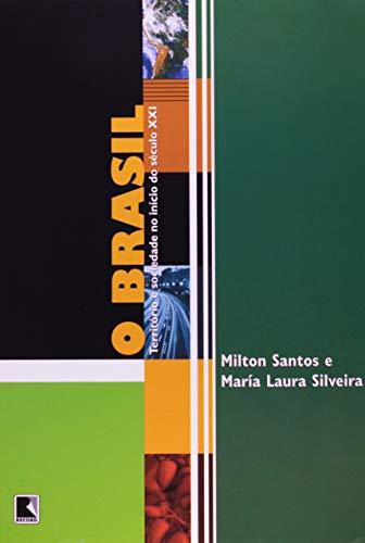 O BRASIL: TERRITÓRIO E SOCIEDADE NO INÍCIO DO SÉCULO XXI