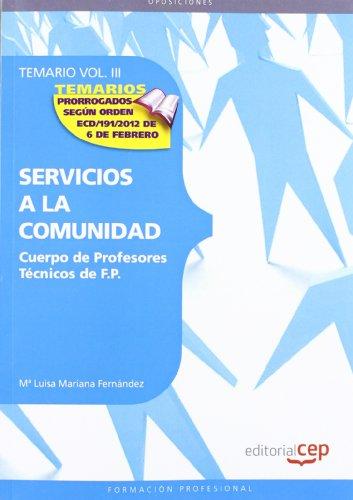 Cuerpo de Profesores Técnicos de F.P. Servicios a la Comunidad. Temario Vol. III.: 3 (Profesores Fp 2012 (cep))