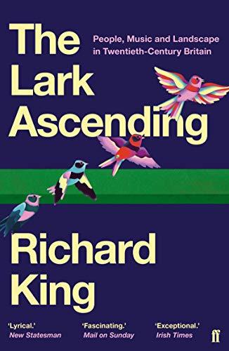 The Lark Ascending: People, Music and Landscape in Twentieth-Century Britain