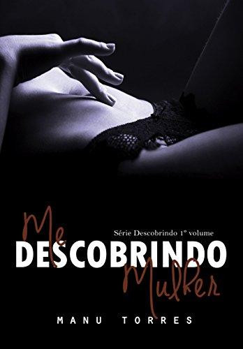 Me Descobrindo Mulher (Série Descobrindo Livro 1)