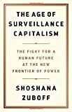 The Age of Surveillance Capitalism - The Fight for a Human Future at the New Frontier of Power - PublicAffairs - 15/01/2019