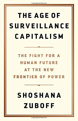 Image OfThe Age Of Surveillance Capitalism: The Fight For A Human Future At The New Frontier Of Power