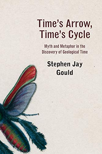 Time's Arrow, Time's Cycle: Myth and Metaphor in the Discovery of Geological Time (The Jerusalem-Harvard Lectures)