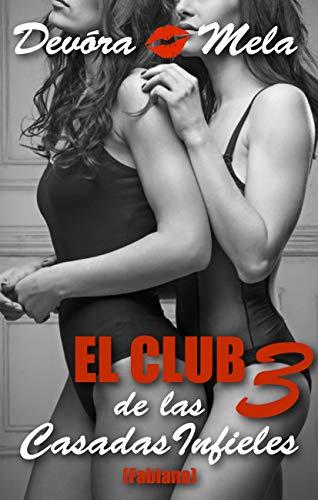 El Club de las Casadas Infieles 3: Relato Erótico Corto y Caliente Trío