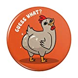 Guess What Chicken Butt Funny Pinback Button Pin Badge - 2.25' Diameter