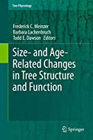 Size- and Age-Related Changes in Tree Structure and Function (Tree Physiology, 4)