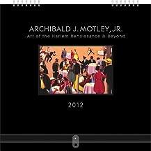 Archibald J. Motley, Jr. 2012 Calendar (Gallery Series)