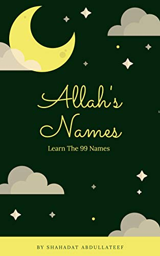 Allah's Names: Learn The 99 Names (English Edition)
