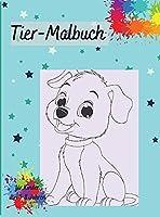Tier-Malbuch fuer Kinder: Alter 3-8 Jahre, Malbuch fuer Jungen und Maedchen mit coolen Tieren.