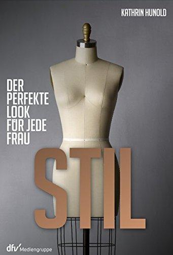Stil: Der perfekte Look für jede Frau