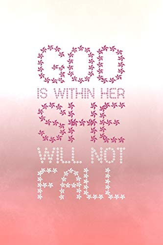 God Is Within Her She Will Not Fall: Personal Bible & Sermon Note Journal For Christian Worshipper To Learn & Write In Prayer Scriptures & Verses Study Pink Floral Watercolor Design Book Cover