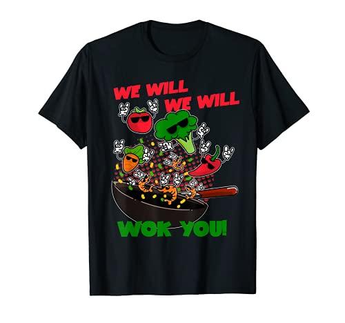 We Will We Will Wok You - Veganer und Vegetarier T-Shirt