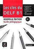 Les clés du nouveau DELF B1 Nouvelle/Guide pédagogique + MP3