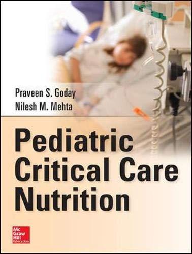 Pediatric Critical Care Nutrition