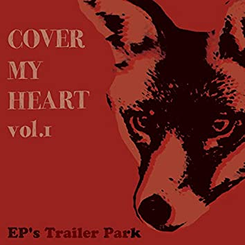 Cover My Heart, Vol. 1