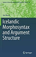 Icelandic Morphosyntax and Argument Structure (Studies in Natural Language and Linguistic Theory (90))