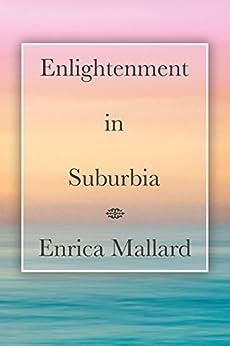 Enlightenment in Suburbia by [Enrica Mallard]