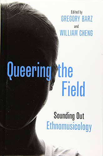 Compare Textbook Prices for Queering the Field: Sounding Out Ethnomusicology  ISBN 9780190458027 by Barz, Gregory,Cheng, William
