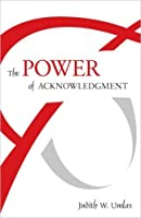 The Power of Acknowledgment
