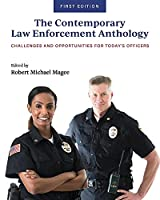 The Contemporary Law Enforcement Anthology: Challenges and Opportunities for Today's Officers