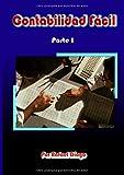 Contabilidad Fácil - Parte I (Concepto de Patrimonio - Manejo de Libros Contables y Cuentas - Practi...