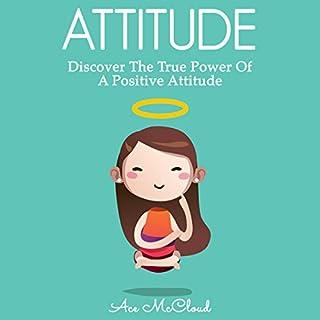 Attitude: Discover the True Power of a Positive Attitude audiobook cover art