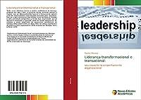 Liderança transformacional e transacional:: seu impacto no empenhamento organizacional
