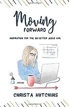 Moving Forward: Inspiration for the Go-Getter Jesus Girl