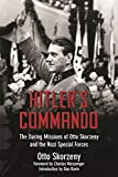Image of Hitler's Commando: The Daring Missions of Otto Skorzeny and the Nazi Special Forces