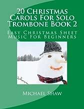 20 Christmas Carols For Solo Trombone Book 2: Easy Christmas Sheet Music For Beginners (Volume 2)
