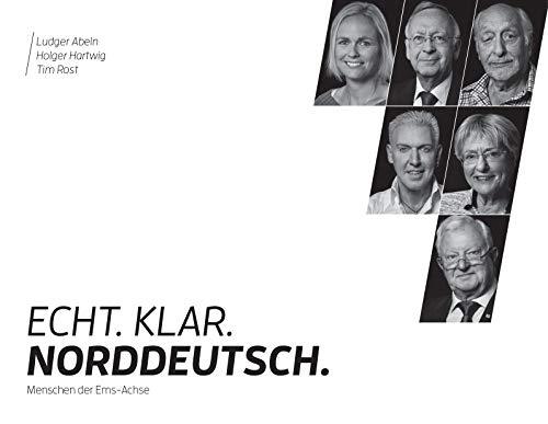 ECHT. KLAR. NORDDEUTSCH.: Menschen der Ems-Achse