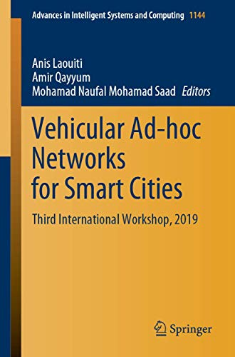 Vehicular Ad-hoc Networks for Smart Cities: Third International Workshop, 2019 (Advances in Intelligent Systems and Computing (1144))