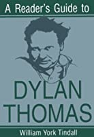 A Reader's Guide to Dylan Thomas (Reader's Guides) by William Tindall(1996-09-01)