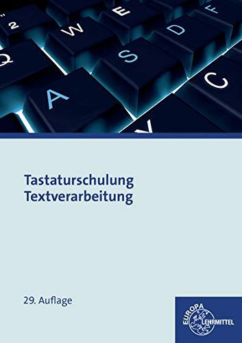 Tastaturschulung Textverarbeitung: Texteingabe, Textbearbeitung, Textgestaltung