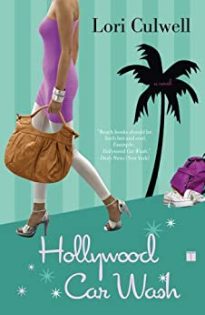 Hollywood Car Wash: A Novel by [Lori Culwell]