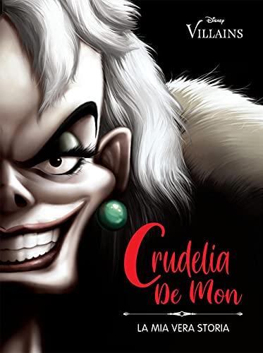 Crudelia De Mon. La mia vera storia