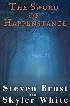 The Sword Of Happenstance by [Steven Brust, Skyler  White]