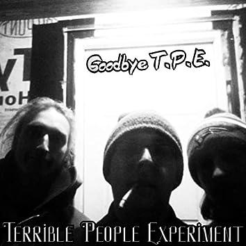 Goodbye T.P.E.