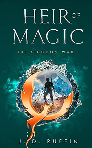 Compare Textbook Prices for Heir of Magic The Kingdom War  ISBN 9780578947730 by Ruffin, J. D.